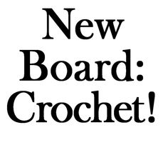 I've split the CROCHET patterns, techniques, and links to many new boards. You may want to follow if Crochet is your thing..