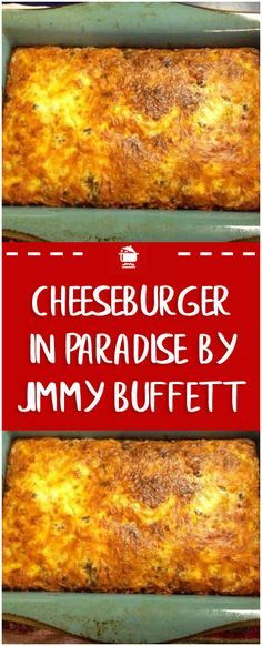Cheeseburger in Paradise by Jimmy Buffett – Home Family Recipes Cheeseburger Casserole, Cheeseburger Pie Bisquick, Hamburger Casserole, Ground Pork Casserole, Burrito Casserole, Pizza Casserole, Chicken Casserole, Jimmy Buffett, Ground Meat