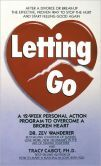 Letting Go: A 12 Week Personal Action Program to Overcome a Broken Heart