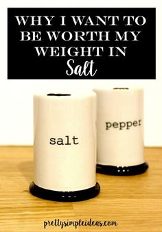 Why I want to be worth my weight in salt