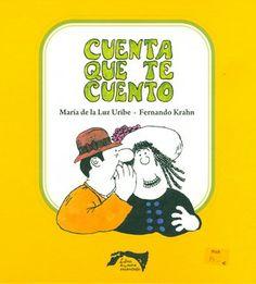 """""""CUENTA QUE TE CUENTO"""" de María de la Luz Uribe. Editorial: Libros de la mora encantada. Este es un libro de pequeñas poesías. Cada una cuenta una historia divertida, con chispa. Un rey de papel, una señorita aseñorada o el soldado Trifaldón son los protagonistas de estos poemas que cuentan historias muy locas."""