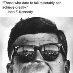 - - John F. Kennedy