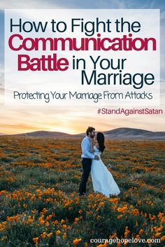 Communication in marriage is hard. Satan wants you fighting and exhausted. Read on to discover how to take a stand against the attacks on your marriage. / Stand against Satan / Marriage / Fighting in Marriage / Loving your spouse / Anger / Marriage tension /