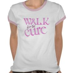 Walk For The Cure Breast Cancer Awareness Pink T-Shirt