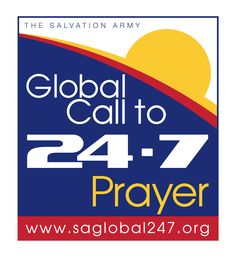Salvationists worldwide are called to pray unceasingly as part of the Global Call to 24-7 Prayer. Someone from the registered Corps or Centre will be praying non-stop.  If you chose to take part you'll identify a group in your community willing to pray often. It could include your corps, headquarters, family or another group. Choose a time that best works for you and the number of days those in your group are willing to pray for.  Sign up here:  http://www.salvationarmy.org/csld/247prayersig...