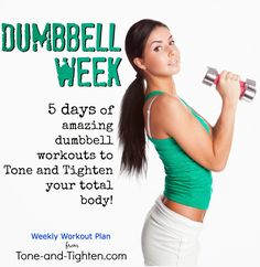 5 amazing dumbbell workouts for one amazing week! A different workout a day focusing on a different body area. Get them all from Tone-and-Tighten.com #workout #fitness