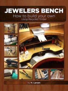 Ebook - Build your own Jewelers Bench - Using Recycled Timber. This book is…