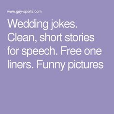 Clean, short stories for speech. Free one liners. Wedding Ceremony Script Funny, Wedding Ceremony Readings, Wedding Jokes, Wedding Mc, Funny Speeches, Funny Wedding Speeches, Master Of Ceremonies Wedding, Funniest Short Jokes