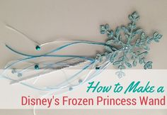 How to Make a Disney's Frozen Princess Wand | thegoodstuff