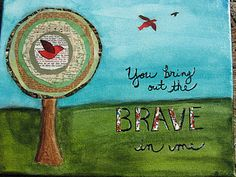 You bring out the brave in me. http://leissnerart.blogspot.com/2011/11/preparing-for-takeoff.html