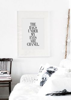 The Bags Under My Eyes Are Chanel  Fashion Poster by lettersonlove, £8.00