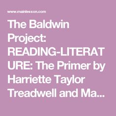 The Baldwin Project: READING-LITERATURE: The Primer by Harriette Taylor Treadwell and Margaret Free
