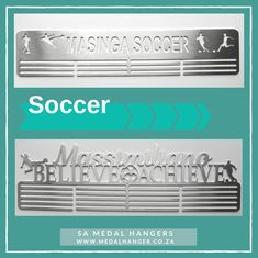 Amazing Personalised Medal Hangers for Soccer Medals.  Custom made out of stainless steel.  We love to get creative and can design hangers for any sport.
