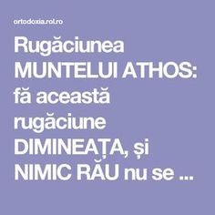 Rugăciunea MUNTELUI ATHOS: fă această rugăciune DIMINEAȚA, și NIMIC RĂU nu se va atinge de TINE! | ROL.ro Orthodox Icons, Science And Nature, Alter, Prayers, Spirituality, Advice, Humor, Health, Crafts