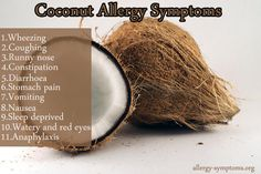 Coconut Allergy Symptoms  One of the rare kinds of food allergies is coconut allergy. Not only the coconut but also coconut water and coconut milk can cause allergy.   http://allergy-symptoms.org/coconut-allergy-symptoms/