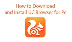 How to Download and Install UC Browser for Pc - TrendEbook