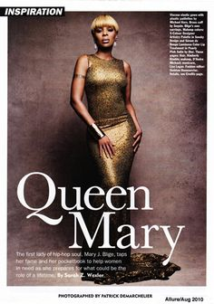 Mary J. Blige. I love her and her music. She is a sister in spirit. We grew up together. She helped me through the best and worst of times.