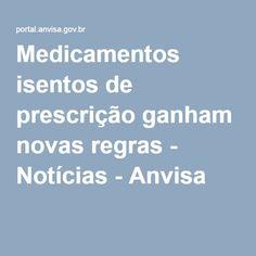 Medicamentos isentos de prescrição ganham novas regras - Notícias - Anvisa