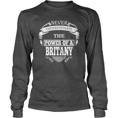 BRITANY - Never underestimate the power of BRITANY - BRITANY name - BRITANY Name Gifts - birthday gifts for BRITANY - BRITANY Shirts - BRITANY T-shirt - Best Sellers #gift #ideas #Popular #Everything #Videos #Shop #Animals #pets #Architecture #Art #Cars #motorcycles #Celebrities #DIY #crafts #Design #Education #Entertainment #Food #drink #Gardening #Geek #Hair #beauty #Health #fitness #History #Holidays #events #Home decor #Humor #Illustrations #posters #Kids #parenting #Men #Outdoors…