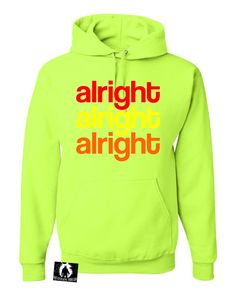 Adult Alright Alright Alright Sweatshirt Hoodie