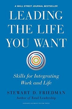 Leading the Life You Want: Skills for Integrating Work and Life, http://www.amazon.com/dp/1422189414/ref=cm_sw_r_pi_awdm_-5zJub0WDY6CY