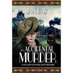 #Book Review of #AnAccidentalMurder from #ReadersFavorite - https://readersfavorite.com/book-review/an-accidental-murder  Reviewed by Trudi LoPreto for Readers' Favorite  An Accidental Murder: A Yellow Cottage Cosy Mystery Book 1 (The Yellow Cottage Cosy Mysteries) by J. New is a short novella, but it offers a really big story. When Ella feels led to return to the seaside resort she went to with her family, she is drawn to the Yellow Cottage she'd always loved. Ella discovers it is for sale…