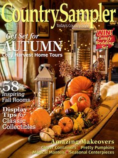 """Order your current issue of """"Country Sampler"""" magazine with Great Finds Decor. September 2016 Get Set for Autumn Cozy Harvest Home Tours 58 Inspiring Fall Ro Country Crafts, Country Decor, Country Style, Autumn Decorating, Fall Decor, Decorating Ideas, Craft Ideas, New Crafts, Fall Crafts"""