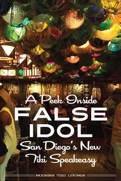 Learn all about San Diego's newest (and coolest) tiki bar - False Idol! Click through to find out all the details.