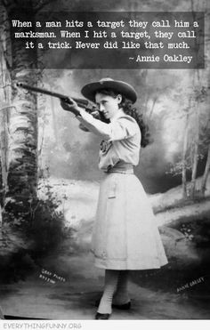 funny caption annie oakley quote men marksman women trick shooting