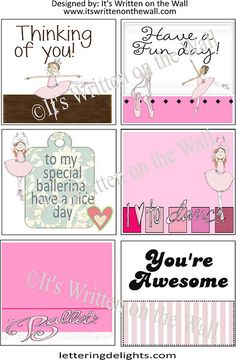 Get all 48 lunchbox notes for free:   This group is for girls:   Thinking of you, Have a fun day, to my special ballerina, I love to dance, Ballet, You're awesome