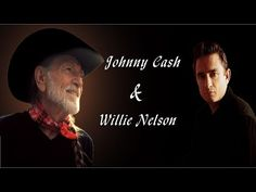 Top Tracks Johnny Cash & Willie Nelson Greatest Hits Album | Best Of Johnny Cash & Willie Nelson - YouTube