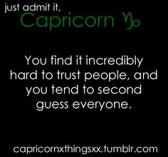 Capricorn: You find it incredibly hard to trust people, and you tend to second guess everyone. Capricorn Aquarius Cusp, Capricorn Season, All About Capricorn, Capricorn Women, Capricorn Quotes, Zodiac Signs Capricorn, Horoscope Signs, My Zodiac Sign, Sign Quotes