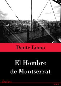 El hombre de Montserrat #DanteLiano #Libros #Literatura #ebook #cover #Guatemala #Montserrat