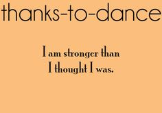 Thanks to Dance...also for @michaela schrum