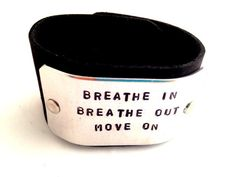Leather Cuff Mantra Bracelet Hand Stamped Breathe In Breathe Out Move On Jimmy Buffett quote Jewelry by Indo Love $35