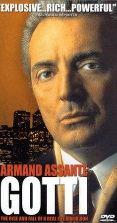 Directed by Robert Harmon.  With Armand Assante, Anthony Quinn, William Forsythe, Richard C. Sarafian. John Gotti, the head of a small New York mafia crew breaks a few of the old family rules. He rises to become the head of the Gambino family and the most well-known mafia boss in America. He is known as the Dapper Don for his expensive taste in suits, and the Teflon Don because none of the FBI charges against him will stick. Life is good, but suspicion creeps in, and greed, rule-breaking…