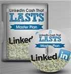 Linked In Cash That LASTS! - New LinkedIn cash that LASTS system MORPHS LinkedIn into your own personal ATM Machine, NETTING $1,000's in monthly income with a few LAZY clicks of your mouse!    See more products on my site:  http://www.paulserbanacademy.com/00/internetandebusiness/videomarketing/videos/index.html