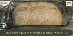 *sub cassava flour w/sticky rice flour This Gluten Free, Grain Free Sourdough Bread With A Twist is perfect for sourdough lovers with food allergies. Gluten Free Sourdough Bread, Grain Free Bread, Paleo Bread, Gluten Free Grains, Gluten Free Recipes, Other Recipes, Real Food Recipes, Bread Recipes, Sem Lactose