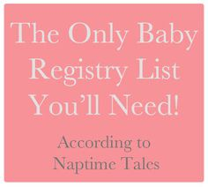 This list is wonderful for first time moms who think they need EVERYTHING. def just go with the necessities!