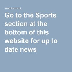 Go to the Sports section at the bottom of this website for up to date news