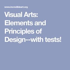 Visual Arts: Elements and Principles of Design--with tests!