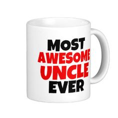 Most Awesome Uncle Ever Coffee Mug Funny Gift Basic White Mug