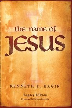 The Name of Jesus - Legacy Edition by [Hagin, Kenneth E]