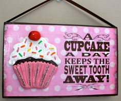Cupcake - Hanging Sign- Cupcake saying - Sweet Tooth // A Cupcake A Day Keeps The Sweet Tooth Away #Etsy $15
