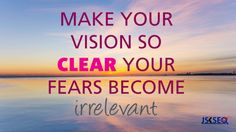 Make Your Vision So Clear That Your Fears Become Irrelevant.  #BusinessQuotes #Quotes #jskseocompany #business