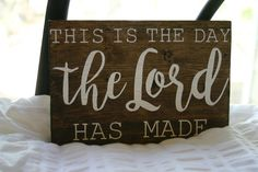 This is the Day the Lord Has Made > Psalm 118:24 Wooden Sign by VelleDesigns on Etsy