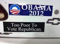 Too poor, smart, compassionate, etc..