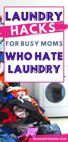 Are you a busy mom who's tired of the massive laundry pile that never stops growing? These time-saving laundry hacks are exactly what you need to stay on top of the cleaning even if you hate doing laundry. #cleanhouse #cleaningtips #productivityhacks #busymom #momtips #momlife