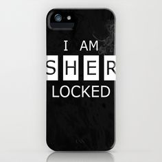 No. 1. I Am Sherlocked iPhone Case by F. C. Brooks - $35.00. (I am too.)