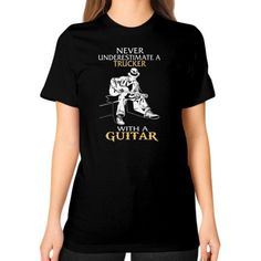 NEVER UNDERESTIMATE A TRUCKER GUITAR Unisex T-Shirt (on woman)